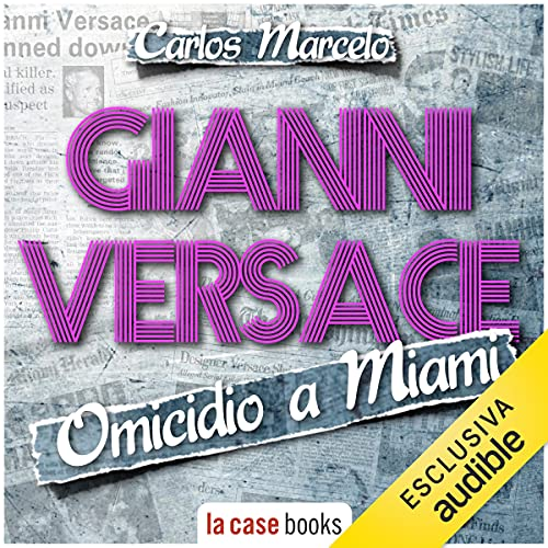 Gianni Versace, omicidio a Miami copertina