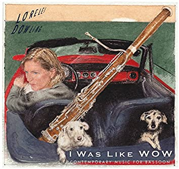 I Was Like Wow: Contemporary Music for Bassoon