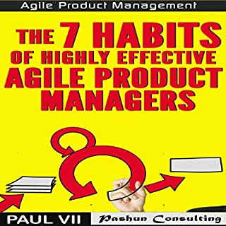 Agile Product Management: The 7 Habits of Highly Effective Agile Product Managers audiobook cover art
