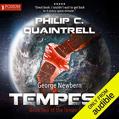 Tempest     The Terran Cycle, Book 2              By:                                                                                                                                 Philip C. Quaintrell                               Narrated by:                                                                                                                                 George Newbern                      Length: 15 hrs and 9 mins     8 ratings     Overall 4.8
