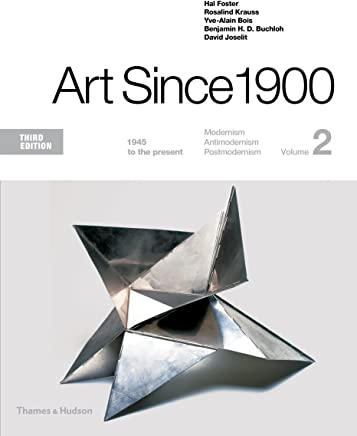 Art Since 1900: 1945 to the Present: 2
