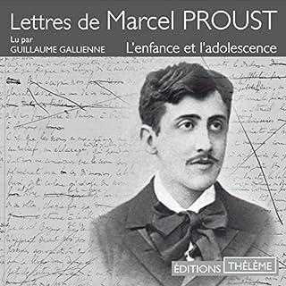 Lettres de Marcel Proust     L'enfance et l'adolescence              De :                                                                                                                                 Marcel Proust                               Lu par :                                                                                                                                 Guillaume Gallienne                      Durée : 1 h et 11 min     Pas de notations     Global 0,0