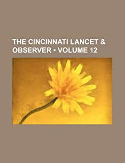 The Cincinnati Lancet & Observer (Volume 12)