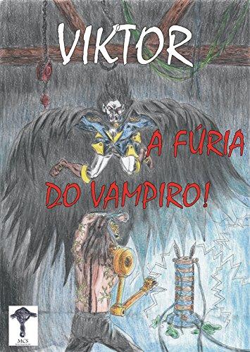 VIKTOR: A fúria do Vampiro (VIKTOR - Uma Lenda de Frankenstein Livro 3) (Portuguese Edition)