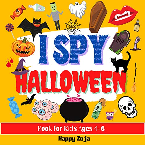 I Spy Halloween Book for Kids Ages 4-6: A Fun Activity. Spooky Scary Things & Other Cute Stuff. Guessing Game For Little Kids, Toddler and Preschool