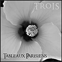 Tableaux Parisiens - Trois [Explicit]