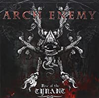 Rise Of The Tyrant by Arch Enemy (2007-09-25)