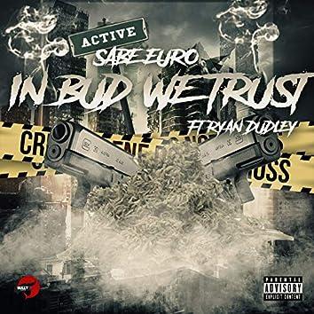 In Bud We Trust (feat. Ryan Dudley)