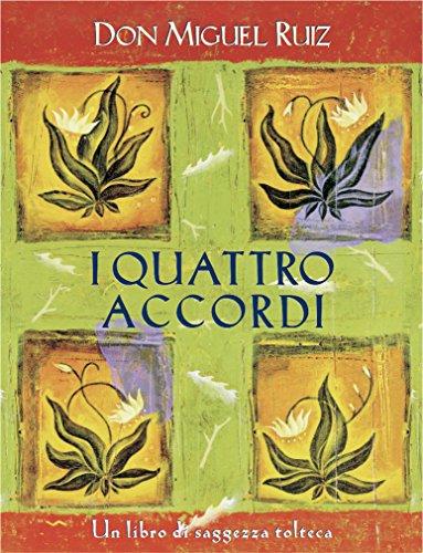 I quattro accordi: Un libro di saggezza tolteca. (Nuove frontiere del pensiero)