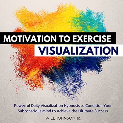 Motivation to Exercise Visualization audiobook cover art