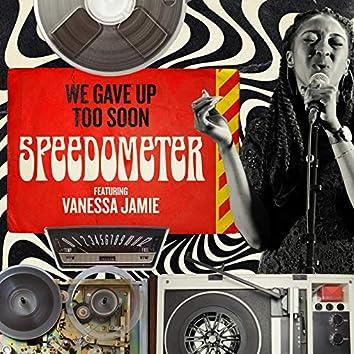 We Gave up Too Soon (feat. Vanessa Jamie)