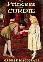 The Princess and Curdie (Illustrated): (Princess Irene and Curdie #2)