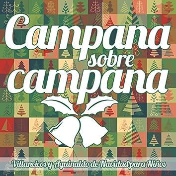 Campana Sobre Campana. Villancicos y Aguinaldo de Navidad para Niños