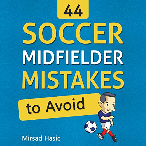 44 Soccer Midfielder Mistakes to Avoid audiobook cover art