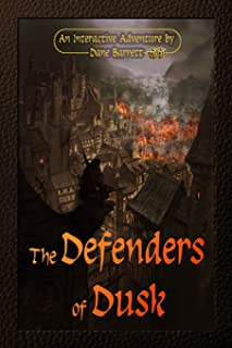 The Defenders of Dusk: An Interactive Adventure by Dane Barrett