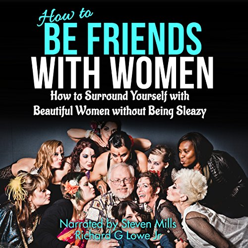 How to Be Friends with Women audiobook cover art