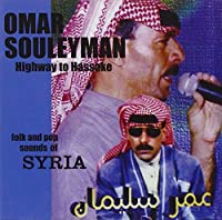 Highway to Hassake: Folk & Pop Sounds of Syria by Omar Souleyman (2007-02-20)