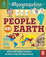 People on Earth (Mapographica: Your World in Infographics)
