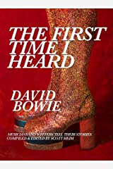 The First Time I Heard David Bowie Kindle Edition
