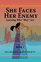 "She Faces Her Enemy: Learning Who ""They"" Are"
