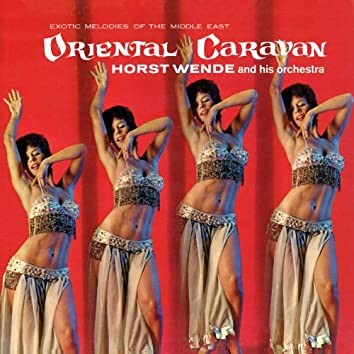Oriental Caravan - Exotic Melodies of the Middle East