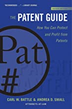 The Patent Guide: How You Can Protect and Profit from Patents (Second Edition) (Allworth Intellectual Property Made Easy)