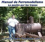 Manual de Ferromodelismo: La pasion por los trenes