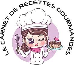 Le Carnet de Recettes Gourmandes: Livre de recettes de pâtisserie à remplir - 15,24 x 22,86 cm (6 x 9 pouces), 100 pages -...