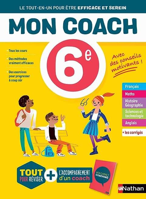 Mon coach 6e - Réviser toutes les matières de la 6e avec l'accompagnement d'un coach pour être efficace et serein