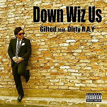 Down Wiz Us (feat. Dirty R.A.Y)