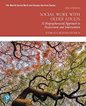 Social Work with Older Adults: A Biopsychosocial Approach to Assessment and Intervention (5th Edition) (The Merrill Social Work and Human Services Series)