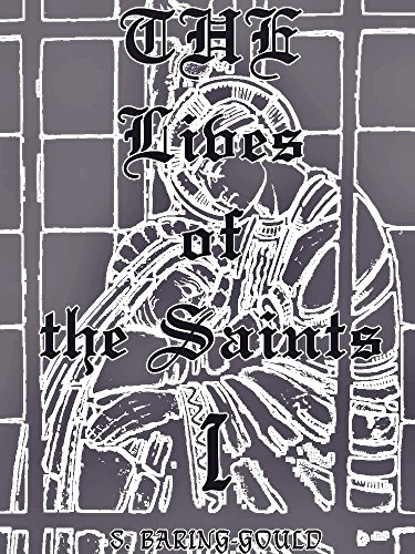 The Lives of the Saints, Volume 1 (of 16) (Illustrations) (The Lives of the Saints Series) (English Edition)