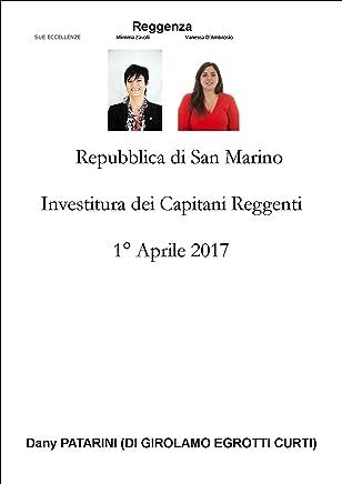 Repubblica di San Marino  Investitura dei Capitani Reggenti Aprile, 1 2017