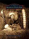 Michigan State Fair (Images of America) (English Edition)