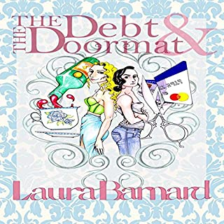The Debt & the Doormat                   By:                                                                                                                                 Laura Barnard                               Narrated by:                                                                                                                                 Elisa Hilton                      Length: 15 hrs and 35 mins     12 ratings     Overall 3.8