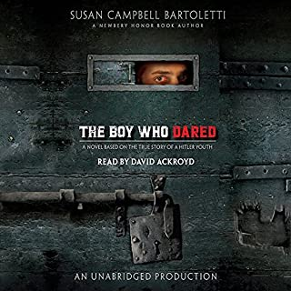 The Boy Who Dared                   By:                                                                                                                                 Susan Campbell Bartoletti                               Narrated by:                                                                                                                                 David Ackroyd                      Length: 4 hrs and 14 mins     132 ratings     Overall 4.4