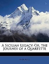 A Sicilian Legacy: Or, the Journey of a Quartette