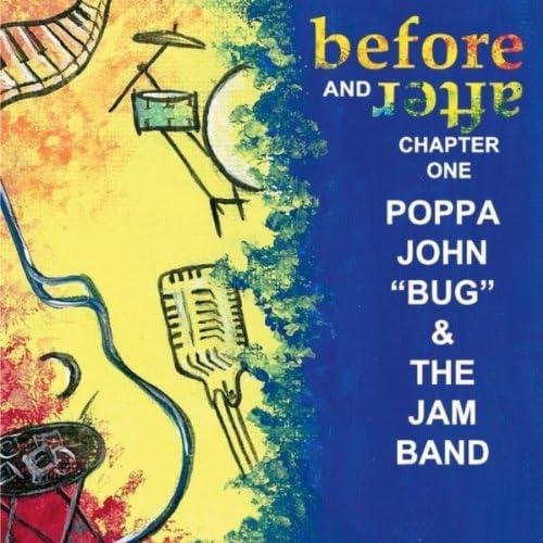 "Poppa John ""Bug"" & The Jam Band"