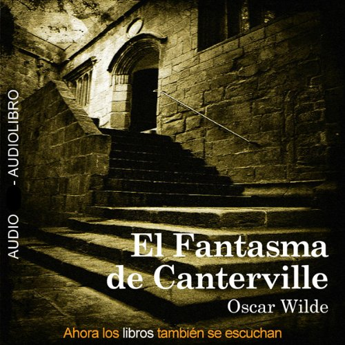 El Fantasma de Canterville [The Canterville Ghost]                   By:                                                                                                                                 Oscar Wilde                               Narrated by:                                                                                                                                 Daniel Cubo,                                                                                        Susana Almahano,                                                                                        María Crespo,                   and others                 Length: 1 hr and 9 mins     8 ratings     Overall 4.6
