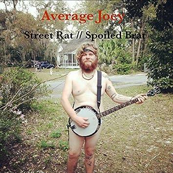 Street Rat // Spoiled Brat