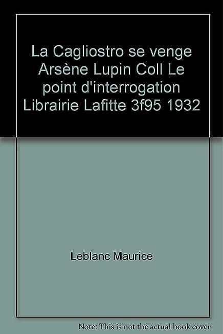 La Cagliostro se venge Arsène Lupin Coll Le point d'interrogation Librairie Lafitte 3f95 1932