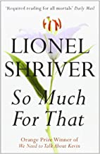 So Much for That by Lionel Shriver - Paperback