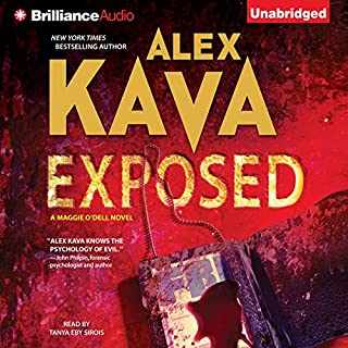Exposed                   Written by:                                                                                                                                 Alex Kava                               Narrated by:                                                                                                                                 Tanya Eby Sirois                      Length: 7 hrs and 31 mins     Not rated yet     Overall 0.0