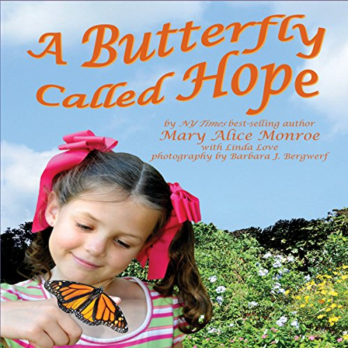 A Butterfly Called Hope                   By:                                                                                                                                 Mary Alice Monroe                               Narrated by:                                                                                                                                 Mary Alice Monroe                      Length: 4 mins     Not rated yet     Overall 0.0