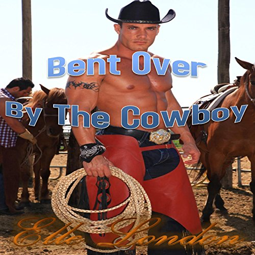 Bent Over by the Cowboy audiobook cover art