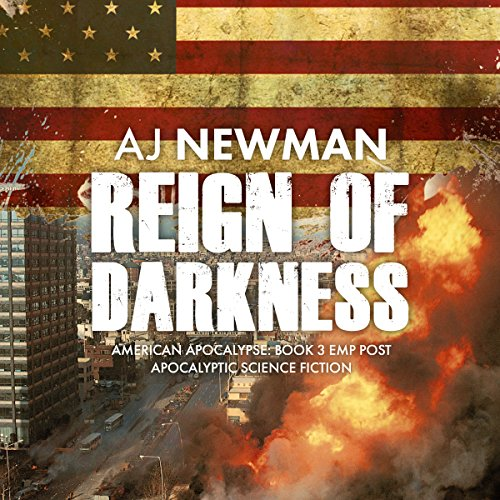 Reign of Darkness     American Apocalypse, Book 3              By:                                                                                                                                 AJ Newman                               Narrated by:                                                                                                                                 Kevin Pierce,                                                                                        Sara Morsey                      Length: 5 hrs and 28 mins     344 ratings     Overall 4.7
