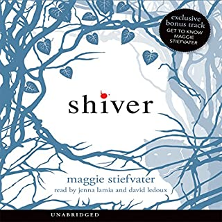 Shiver                   By:                                                                                                                                 Maggie Stiefvater                               Narrated by:                                                                                                                                 David LeDoux,                                                                                        Jenna Lamia                      Length: 10 hrs and 42 mins     1,028 ratings     Overall 3.9