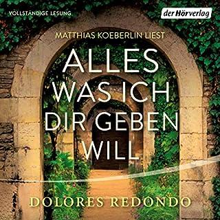 Alles was ich dir geben will                   Autor:                                                                                                                                 Dolores Redondo                               Sprecher:                                                                                                                                 Matthias Koeberlin                      Spieldauer: 18 Std. und 11 Min.     158 Bewertungen     Gesamt 4,8