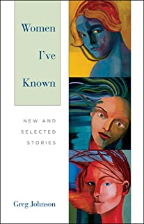 Women I've Known: New and Selected Stories