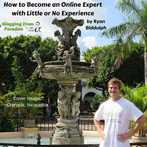 How to Become an Online Expert with Little or No Experience                   By:                                                                                                                                 Ryan Biddulph                               Narrated by:                                                                                                                                 Bob Kern                      Length: 33 mins     Not rated yet     Overall 0.0